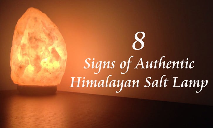8 signs of authentic himalayan salt lamp himalayan salt
