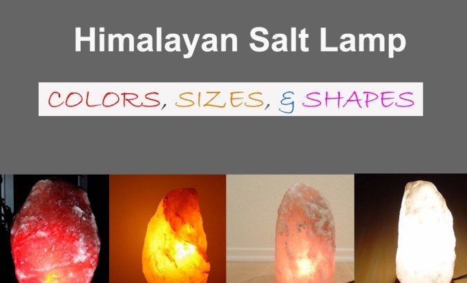 Himalayan Salt Lamp Colors Sizes Shapes