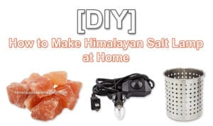 How to Make Himalayan Salt Lamp at Home (DIY)