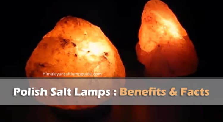 polish salt lamp benefits