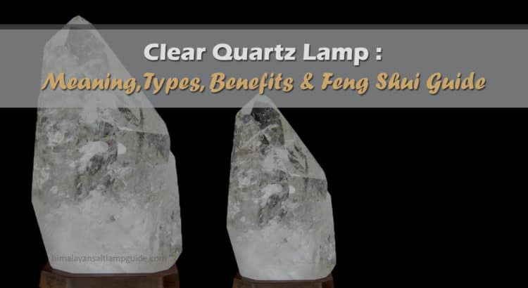 Clear Quartz Lamp Benefits and Meaning - Crystal