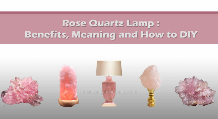 Properties and Benefits of a Rose Quartz Lamp - Finials